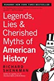 Legends, Lies & Cherished Myths of American History (0060972610) by Richard Shenkman