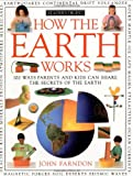 How the Earth Works (How It Works) (0895774119) by John Farndon