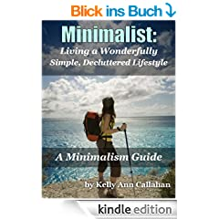 Minimalist: A Minimalism Guide for Decluttering Your Life and Living a Wonderfully Simple Lifestyle (English Edition)