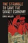 The Struggle to Save the Soviet Econo...