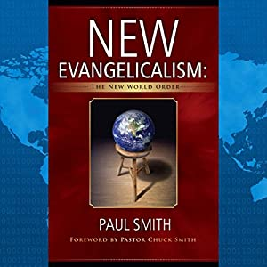 New Evangelicalism: The New World Order Audiobook