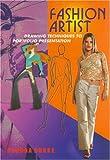 img - for Fashion Artist: Drawing Techniques to Portfolio Presentation (Fashion Design Series) book / textbook / text book