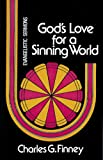 Gods Love for Sinning World (Evangelistic Sermons), Finney, Charles G.
