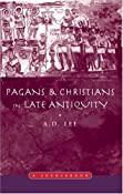 Pagans and Christians in Late Antiquity: A Sourcebook (Routledge Sourcebooks for the Ancient World): A.D.(Doug) Lee: 9780415138932: Amazon.com: Books
