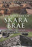 img - for The Mystery of Skara Brae: Neolithic Scotland and the Origins of Ancient Egypt book / textbook / text book