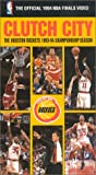 Clutch City: The Houston Rockets 1993-94 Championship Season - The Official 1994 NBA Finals Video [VHS]