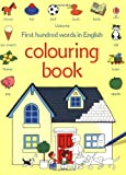 First 100 Words Colouring Book (1409500446) by Heather Amery