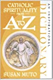 Catholic Spirituality from A to Z (Inspirational Dictionary)