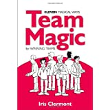"Team Magic: Eleven Magical Ways for Winning Teamsvon ""Iris Clermont"""
