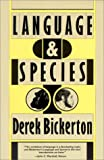 Language and Species (0226046117) by Derek Bickerton