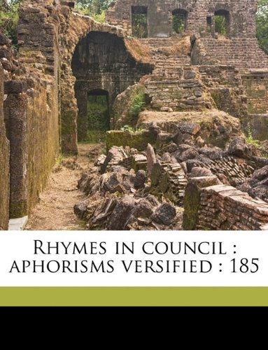 Rhymes in council: aphorisms versified : 185