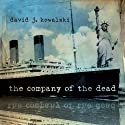 The Company of the Dead (       UNABRIDGED) by David Kowalski Narrated by Peter Marinker