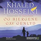 Og bjergene gav genlyd [And the Mountains Echoed] (       UNABRIDGED) by Khaled Hosseini Narrated by Kasten Pharao
