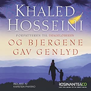Og bjergene gav genlyd [And the Mountains Echoed] | [Khaled Hosseini]