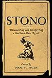 Stono: Documenting and Interpreting a Southern Slave Revolt