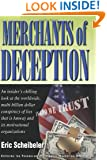 Merchants of Deception: An Insider's Chilling Look at the Worldwide, Multi Billion dollar Conspiracy of lies that is Amway and its Motivational Organizations