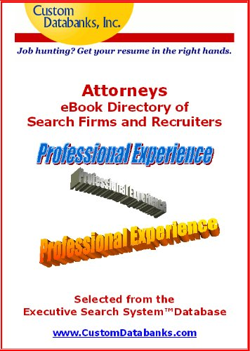 Attorneys eBook Directory of Search Firms and Recruiters (Job Hunting? Get Your Resume in the Right Hands)