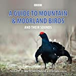 A Guide to Mountain and Moorland Birds | Stephen Moss