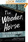 The Wooden Horse: The Classic World W...