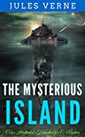 The Mysterious Island: Color Illustrated, Formatted for E-Readers (Unabridged Version) (English Edition)