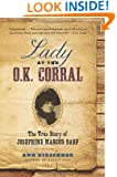 Lady at the O.K. Corral: The True Story of Josephine Marcus Earp