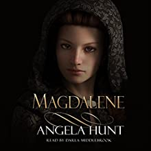 Magdalene (       UNABRIDGED) by Angela Hunt Narrated by Darla Middlebrook