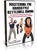 Mastering the Hardstyle Kettlebell Swing
