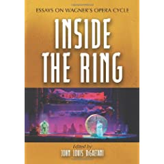 Inside the Ring: Essays on Wagner's Opera Cycle