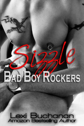 Sizzle (Bad Boy Rockers) by Lexi Buchanan