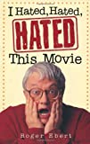 I Hated, Hated, Hated This Movie (0740706721) by Roger Ebert