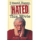 I Hated, Hated, Hated This Movie ~ Roger Ebert