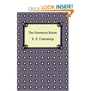 e.e. cummings from the enormous room. essay The enormous room by e e cummings (1894 - 1962)  (summary from the  introduction)  chapter [number] of the enormous room.