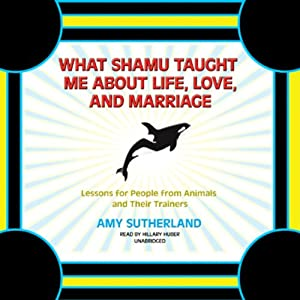 what shamu taught me about life love and marriage What shamu taught me about life, love, and marriage : lessons for people from animals and their trainers (book.