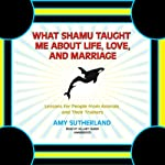 What Shamu Taught Me about Life, Love, and Marriage: Lessons for People from Animals | Amy Sutherland