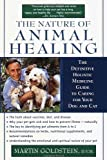 img - for The Nature of Animal Healing : The Definitive Holistic Medicine Guide to Caring for Your Dog and Cat by Goldstein D.V.M., Martin [2000] book / textbook / text book