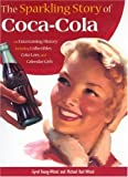 img - for The Sparkling Story of Coca-Cola: An Entertaining History Including Collectibles, Coke Lore, and Calendar Girls by Young-Witzel, Gyvel, Witzel, Michael (2006) Paperback book / textbook / text book