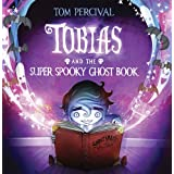 "Tobias and the Super Spooky Ghost Bookvon ""Tom Percival"""