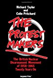 The Protest Makers: The British Nuclear Disarmament Movement of 1958-1965, Twenty Years on (0080252117) by Taylor, Richard