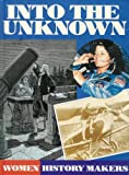 Into the Unknown (Women History Makers)