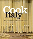 img - for Cook Italy: More Than 400 Authentic Recipes and Techniques from Every Region of Italy book / textbook / text book