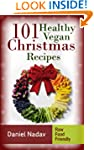 101 Healthy Vegan Christmas Recipes (...
