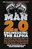 Man 2.0: Engineering the Alpha: Unlock the Secret to Burn Fat Faster, Build More Muscle, Have Better Sex and Become the Best Version of Yourself by Romaniello, John, Bornstein, Adam (2013) Paperback
