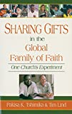 img - for Sharing Gifts in the Global Family of Faith: One Church's Experiment book / textbook / text book