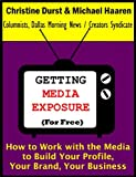 img - for GETTING MEDIA EXPOSURE (For Free): How to Work with the Media to Build Your Profile, Your Brand, Your Business book / textbook / text book
