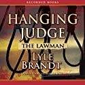 The Lawman: Hanging Judge Audiobook by Lyle Brandt Narrated by George Guidall