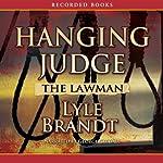 The Lawman: Hanging Judge | Lyle Brandt