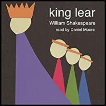 William Shakespeare's King Lear (       UNABRIDGED) by William Shakespeare Narrated by Daniel Moore