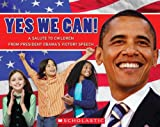Yes, We Can! A Salute To Children From President Obama's Victory Speech (0545163668) by Obama, Barack