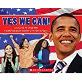 Yes, We Can! A Salute To Children From President Obama's Victory Speech ~ Barack Obama