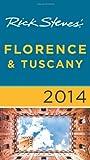 Rick Steves Rick Steves' Florence & Tuscany 2014